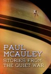 Stories from the Quiet War - Paul J. McAuley