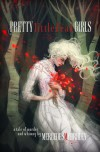 Pretty Little Dead Girls: A Novel of Murder and Whimsy - Mercedes M. Yardley