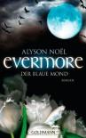 Evermore 2 - Der blaue Mond: Roman by Noël, Alyson (2012) Taschenbuch - Alyson Noël