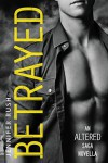 Betrayed: An Altered Saga Novella - Jennifer Rush
