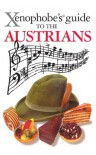 The Xenophobe's Guide to the Austrians (Xenophobe's Guides) - Louis James
