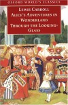 Alice's Adventures in Wonderland and Through the Looking-Glass: And What Alice Found There - Lewis Carroll, John Tenniel, Roger Lancelyn Green