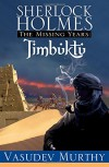 Sherlock Holmes, The Missing Years: Timbuktu - Vasudev Murthy