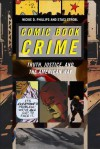 Comic Book Crime: Truth, Justice, and the American Way - Nickie D Phillips, Staci Strobl