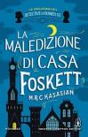 La maledizione di casa Foskett (Le indagini dei detective di Gower St. Vol. 2) - M.R.C. Kasasian