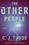 The Other People: A Novel - C.J. Tudor