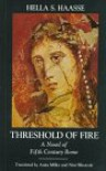 Threshold Of Fire: A Novel of Fifth-Century Rome - Hella S. Haasse HAASSE
