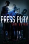 Press Play - Eric Devine
