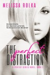 The Perfect Distraction - Melissa Rolka