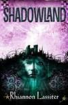 Shadowland - Rhiannon Lassiter