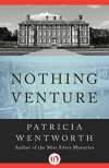Nothing Venture - Patricia Wentworth