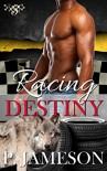 Racing Destiny: (Paranormal Shifter Romance) (Dirt Track Dogs Book 5) - P. Jameson