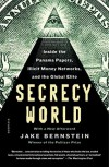 Secrecy World: Inside the Panama Papers, Illicit Money Networks, and the Global Elite - Jake Bernstein