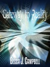 Gateway to Reality - Becca J. Campbell