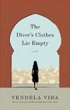 The Diver's Clothes Lie Empty - Vendela Vida