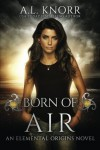 Born of Air: An Elemental Origins Novel (The Elemental Origins Series) - Bryce Knorr