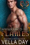 Awakened By Flames: A Hot Paranormal Dragon Shifter Saga - Vella Day