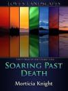 Soaring Past Death - Morticia Knight