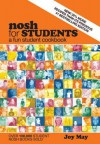 Nosh for Students: A Fun Student Cookbook - See Every Recipe in Full Colour - 30% More Recipes Than Previous Edition - Joy May