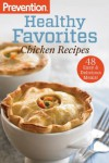 Prevention Healthy Favorites: Chicken Recipes: 48 Easy and Delicious Meals! - Prevention Magazine