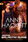 Among Galactic Ruins (Phoenix Adventures Book 0) - Anna Hackett