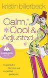 Calm, Cool & Adjusted - Kristin Billerbeck