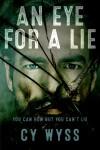 An Eye for a Lie (Inspector Richter #1) - Cy Wyss