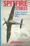 Spitfire Strikes - Johnnie Houlton