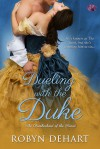 Dueling With the Duke - Robyn DeHart
