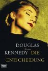Die Entscheidung (Broché) - Douglas Kennedy