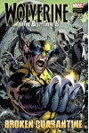 Wolverine: The Best There Is: Broken Quarantine - Charlie Huston, Juan José Ryp, Juan Jose Ryp