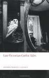 Late Victorian Gothic Tales - Roger Luckhurst