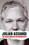 Julian Assange: The Unauthorised Autobiography - Julian Assange