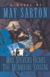 Mrs. Stevens Hears the Mermaids Singing - May Sarton