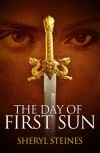 The Day of First Sun - Sheryl Steines