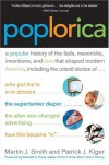 Poplorica: A Popular History of the Fads, Mavericks, Inventions, and Lore That Shaped Modern America - Martin J. Smith, Patrick J. Kiger