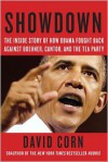 Showdown: The Inside Story of How Obama Fought Back against Boehner, Cantor, and the Tea Party - David Corn