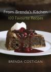 From Brenda's Kitchen - Brenda Costigan