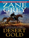 Desert Gold - Zane Grey