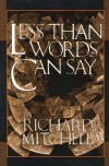 Less Than Words Can Say - Richard Mitchell