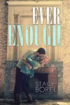 Ever Enough - Stacy Borel
