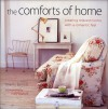 The Comforts of Home: Creating Relaxed Rooms with a Romantic Feel - Atlanta Bartlett, Polly Wreford