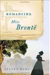 Romancing Miss Bronte: A Novel - Juliet Gael