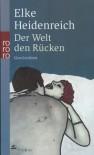 Der Welt Den Rucken (German Edition) - Elke Heidenreich