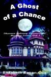 A Ghost of a Chance - Elizabeth Eagan-Cox