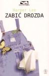 Zabić drozda - Harper Lee, Maciej Szymański