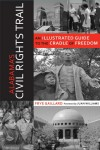 Alabama's Civil Rights Trail: An Illustrated Guide to the Cradle of Freedom (Alabama The Forge of History) - Frye Gaillard