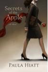 Secrets of the Apple - Paula Hiatt