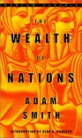 The Wealth of Nations: An Inquiry into the Nature & Causes of the Wealth of Nations - Adam Smith