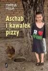 Aschab i kawałek pizzy - Marina Hulia